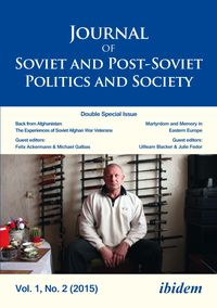 Journal of Soviet and Post-Soviet Politics and Society2015/2: Double Special Issue: Back from Afghanistan: The Experiences of Soviet Afghan War Veterans and: Martyrdom & Memory in Post-Socialist Space【電子書籍】