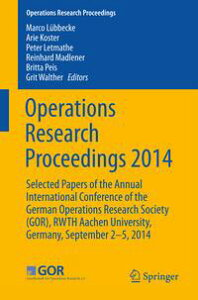 Operations Research Proceedings 2014Selected Papers of the Annual International Conference of the German Operations Research Society (GOR), RWTH Aachen University, Germany, September 2-5, 2014【電子書籍】
