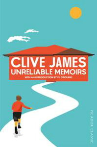 Unreliable MemoirsPicador Classic【電子書籍】[ Clive James ]