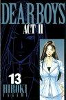 DEAR BOYS ACT II13巻【電子書籍】[ 八神ひろき ]