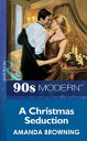A Christmas Seduction (Mills & Boon Vintage 90s Modern)【電子書籍】[ Amanda Browning ]