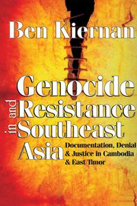 Genocide and Resistance in Southeast AsiaDocumentation, Denial, and Justice in Cambodia and East Timor【電子書籍】[ Ben Kiernan ]
