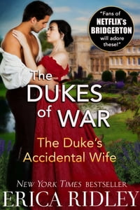 The Duke's Accidental Wife【電子書籍】[ Erica Ridley ]