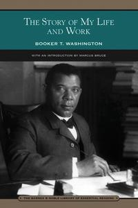 The Story of My Life and Work (Barnes & Noble Library of Essential Reading)【電子書籍】[ Booker T. Washington ]