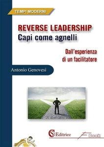 Reverse LeadershipCapi come agnelli【電子書籍】[ Antonio Genovesi ]