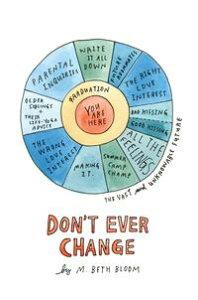 Don't Ever Change【電子書籍】[ M. Beth Bloom ]