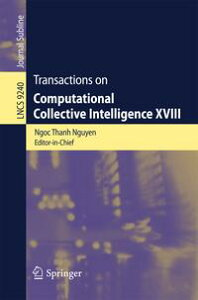 Transactions on Computational Collective Intelligence XVIII【電子書籍】