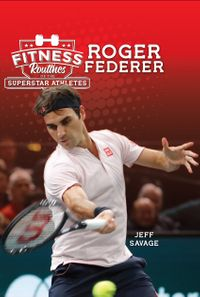 Fitness Routines of the Roger Federer【電子書籍】[ Jeff Savage ]