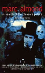 In Search of the Pleasure PalaceDisreputable Travels【電子書籍】[ Marc Almond ]