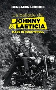 La ballade de Johnny et Laeticia【電子書籍】[ Benjamin Locoge ]