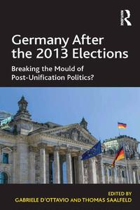 Germany After the 2013 ElectionsBreaking the Mould of Post-Unification Politics?【電子書籍】[ Gabriele D'Ottavio ]