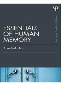 Essentials of Human Memory (Classic Edition)【電子書籍】[ Alan Baddeley ]