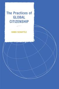 The Practices of Global Citizenship【電子書籍】[ Hans Schattle ]