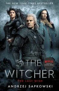 The Last WishWitcher 1: Introducing the Witcher【電子書籍】[ Andrzej Sapkowski ]