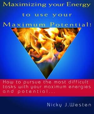 洋書, COMPUTERS & SCIENCE Maximizing Your Energy To Use Your Maximum Potential : How To Pursue The Most Difficult Tasks With Your Maximum Energies And Potential! Nicky J Westen