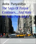 The Saga Of Paypal Continues....And More by Anita PunyanityaPayments systems, banks and companies of the World ...all need improved ways.【電子書籍】[ Anita Punyanitya ]