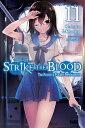 Strike the Blood, Vol. 11 (lig...