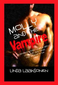 Molly and the Vampire: A sensible woman learns about Love, Lust, and Things That Go Bump in the Night【電子書籍】[ LindaLaaksonen ]