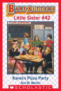 Karen's Pizza Party (Baby-Sitters Little Sister #42)【電子書籍】[ Ann M. Martin ]