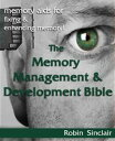 楽天Kobo電子書籍ストアで買える「The Memory Management and Development Bible : Memory Aids For Fixing And Enhancing Memory!【電子書籍】[ Robin Sinclair ]」の画像です。価格は323円になります。