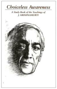 Choiceless AwarenessA Selection of Passgaes from the teachings of J Krishnamurti【電子書籍】[ Jiddu Krishnamurti ]