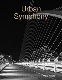 Urban Symphony【電子書籍】[ Mark White ]