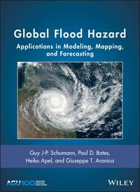 Global Flood HazardApplications in Modeling, Mapping, and Forecasting【電子書籍】