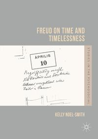 Freud on Time and Timelessness【電子書籍】[ Kelly Noel-Smith ]