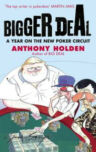 Bigger DealA Year on the 'New' Poker Circuit【電子書籍】[ Anthony Holden ]