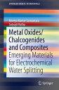 楽天Kobo電子書籍ストアで買える「Metal Oxides/Chalcogenides and CompositesEmerging Materials for Electrochemical Water Splitting【電子書籍】[ Aneeya Kumar Samantara ]」の画像です。価格は5,594円になります。