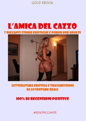 洋書, FICTION & LITERTURE LAMICA DEL CAZZO 7 piccanti storie erotiche e porno per adulti FIGA BELLA