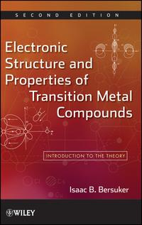 洋書, COMPUTERS & SCIENCE Electronic Structure and Properties of Transition Metal CompoundsIntroduction to the Theory Isaac B. Bersuker