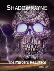 Shadowrayne: The Murders Resurface【電子書籍】[ Stacy Cox ]