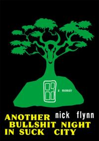 Another Bullshit Night in Suck City: A Memoir【電子書籍】[ Nick Flynn ]