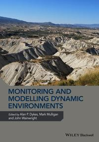 Monitoring and Modelling Dynamic Environments(A Festschrift in Memory of Professor John B. Thornes)【電子書籍】