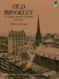Old Brooklyn in Early Photographs, 1865-1929【電子書籍】[ William Lee Younger ]