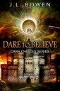 楽天Kobo電子書籍ストアで買える「Dare to Believe【電子書籍】[ JL Bowen ]」の画像です。価格は118円になります。
