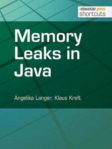 Memory Leaks in Java【電子書籍】[ Angelika Langer ]
