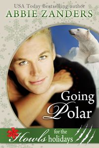 洋書, FICTION & LITERTURE Going PolarA Stand Alone Holiday Howls Polar Bear Shifter Romance Abbie Zanders