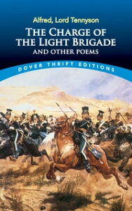 The Charge of the Light Brigade and Other Poems【電子書籍】[ Alfred, Lord Tennyson ]
