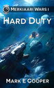 Hard DutyMerkiaari Wars 1【電子書籍】[ Mark E. Cooper ]