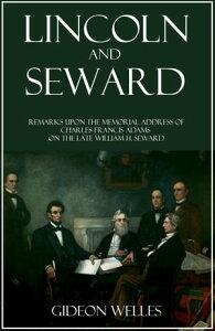 Lincoln and Seward【電子書籍】[ Gideon Welles ]