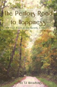 The Perilous Road to Happiness【電子書籍】[ TJ Meadows ]