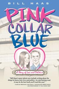 Pink Collar BlueA Story of Love and Politics【電子書籍】[ Bill Haas ]