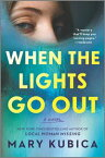 When the Lights Go Out【電子書籍】[ Mary Kubica ]