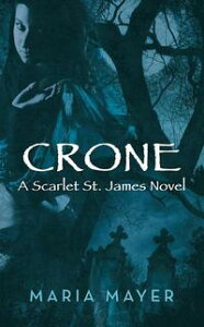 CroneA Scarlet St. James Novel【電子書籍】[ Maria Mayer ]