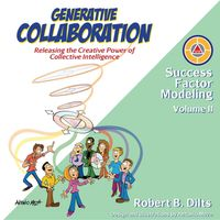 Generative CollaborationReleasing the Creative Power of Collective Intelligence【電子書籍】[ Robert Brian Dilts ]