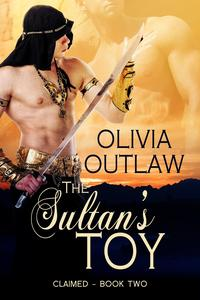 ClaimedThe Sultan's Toy, #2【電子書籍】[ Olivia Outlaw ]