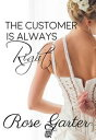 The Customer is ...