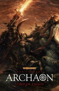 Archaon: Lord of Chaos【電子書籍】[ Rob Sanders ]